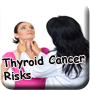 thyroid ca risks