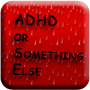 ADHD something else